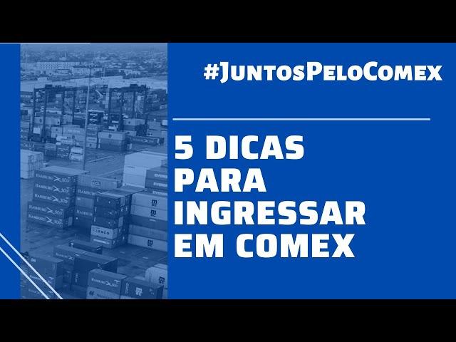 #JuntosPeloComex: COMO INGRESSAR NO MERCADO DE COMÉRCIO EXTERIOR