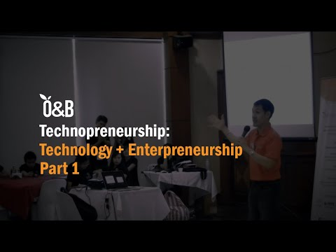 Technopreneurship: Technology + Entrepreneurship. (part 1 of 2)