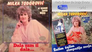Milka Todorovic - Dala sam ti dala - (Audio 1984) - CEO ALBUM