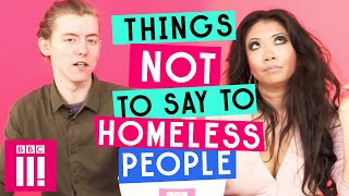 Things Not To Say To Homeless People
