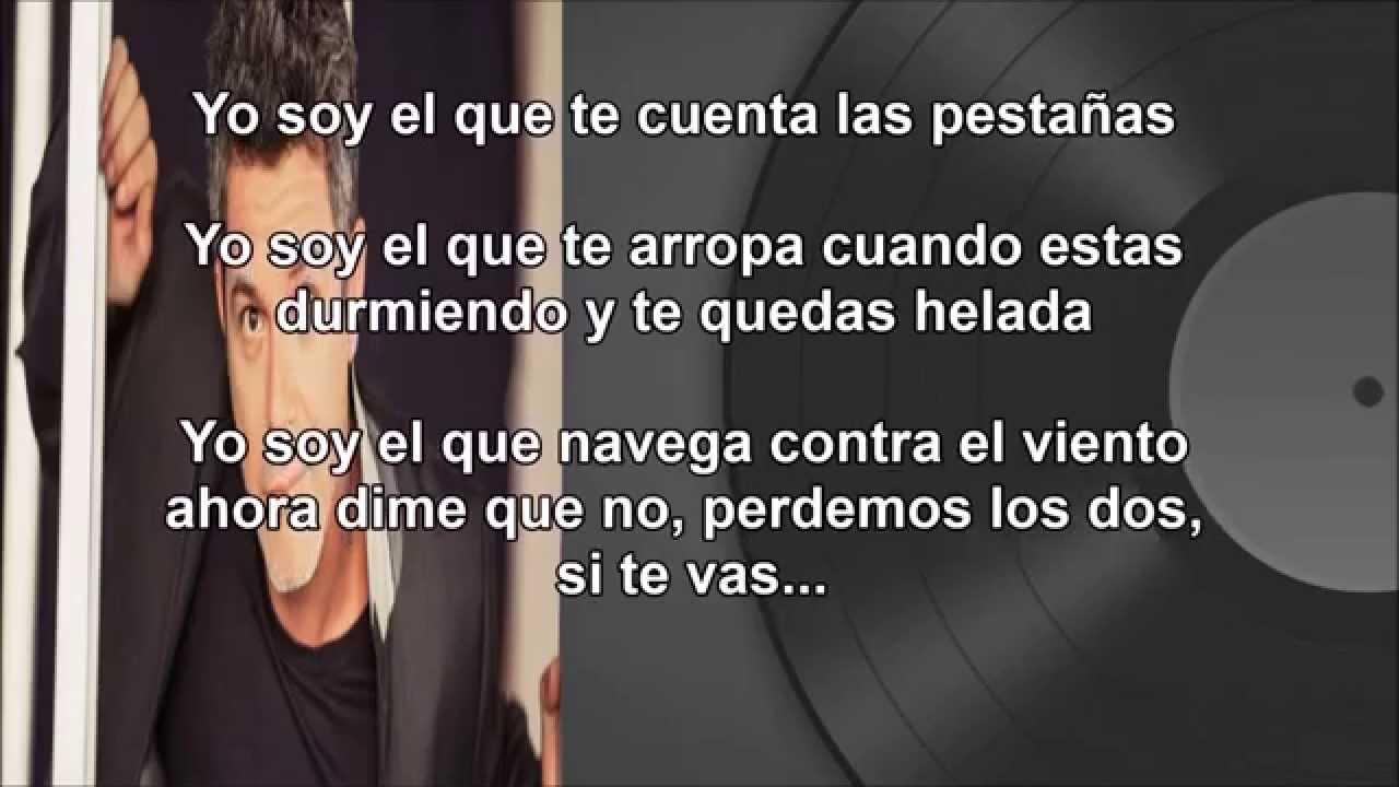 A Que No Me Dejas Letra Alejandro Sanz Youtube