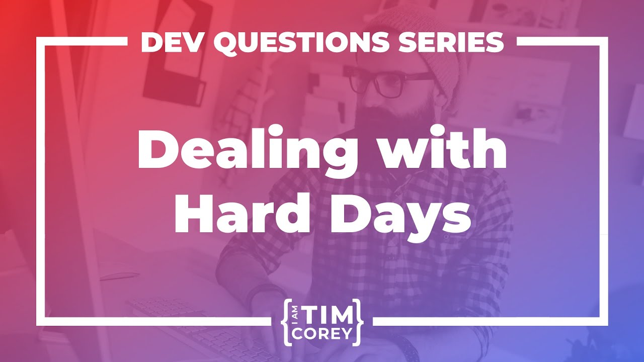 How Do You Deal With Hard Days At Work?