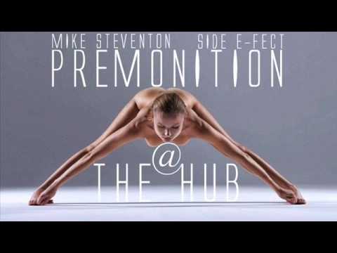 Mike Steventon Vs. Side E-Fect -  Premonition @The Hub