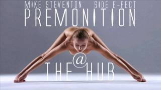 Mike Steventon Vs. Side E-Fect -  Premonition @The Hub