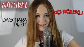 NATURAL - Imagine Dragons | POLSKA WERSJA/POLISH VERSION/PO POLSKU | Cover by Dagmara Pyzik Video