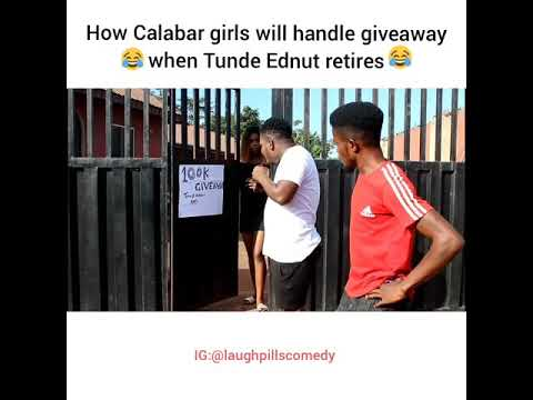 How Calabar Girls Will Handle Giveaway When Tunde Ednut Retires Laughpillscomedy Youtube .commentator, tunde ednut, and accused the former singer of always staging his giveaway. youtube