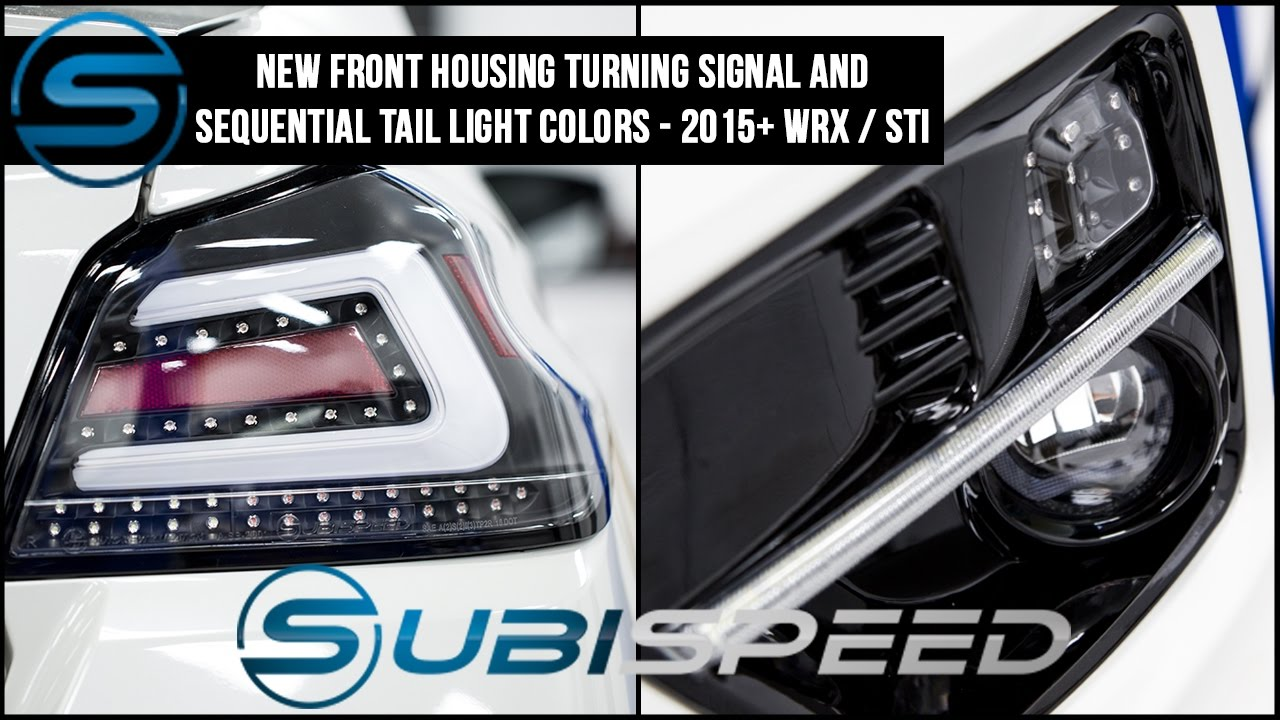 Subispeed - New Turn Signal and Sequential Tail Colors 2015 WRX/STI ...
