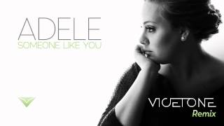 Adele - Someone Like You (Vicetone Remix)