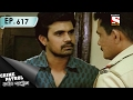 Crime Patrol - ক্রাইম প্যাট্রোল (Bengali) - Ep 617 - Disappointed (Part-2) -5th Feb, 2017
