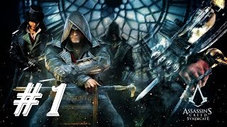 Assassin s Creed Syndicate - |прохождение|PS4|#1-Первый взгляд на игру.......