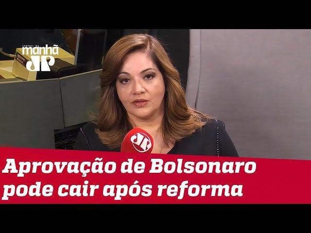 Denise: Reputação do Governo Bolsonaro pode cair após aprovação da reforma da Previdência