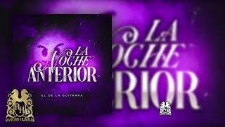 La Noche Anterior - El De La Guitarra [Lyric Video]