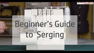 Beginner's Guide to Serging (Ep 1): Understanding Your Serger