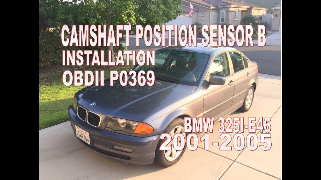 2001-2005 BMW 325I E46- CAMSHAFT POSITION SENSOR B INSTALL-OBDII P0369