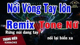 Karaoke Nối Vòng Tay Lớn Remix Tone Nữ | Nhạc Sống | Trọng Hiếu
