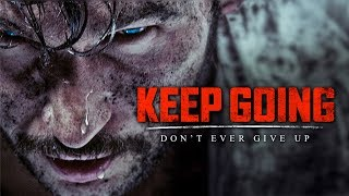 KEEP GOING - Best Motivational Video Speeches Compilation (Most Eye Opening Speeches)