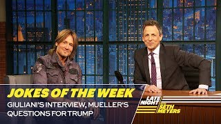 Seth's Favorite Jokes of the Week: Giuliani's Interview, Mueller's Questions for Trump