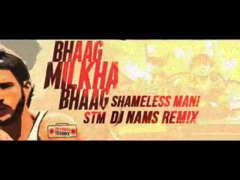 Bhaag Milkha Bhaag REMIX, UNOFFICIAL. Shameless Mani, DJ NAMS