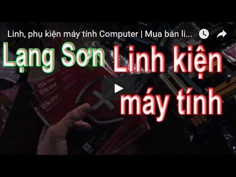 Linh, phụ kiện máy tính Computer | Mua bán linh kiện máy tính Computer giá tốt Lạng Sơn