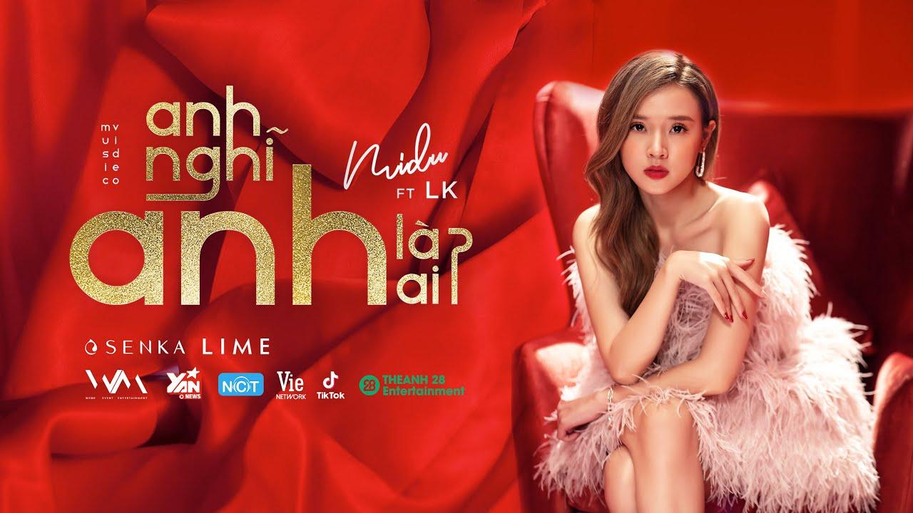MIDU ft LK – Anh Nghĩ Anh Là Ai? | OFFICIAL MV | #ANALA