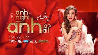 Anh Nghĩ Anh Là Ai : Midu ft Lk Full HD