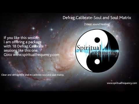 Defrag Calibrate Soul and Soul Matrix