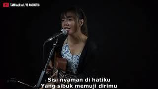 EDC Channel Lirik - Geisha - Kunci Hati (Cover Tami Aulia Live Acoustic)