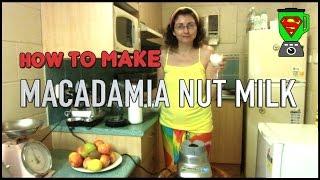 How To Make Macadamia Nut Milk!