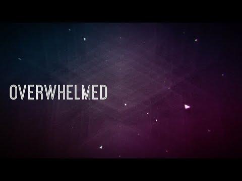 Overwhelmed w/ Lyrics (Big Daddy Weave)
