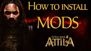 How to install Total War: Attila mods without the Steam Workshop (TUTORIAL)