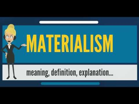 What is MATERIALISM? What does MATERIALISM mean? MATERIALISM meaning, definition & explanation