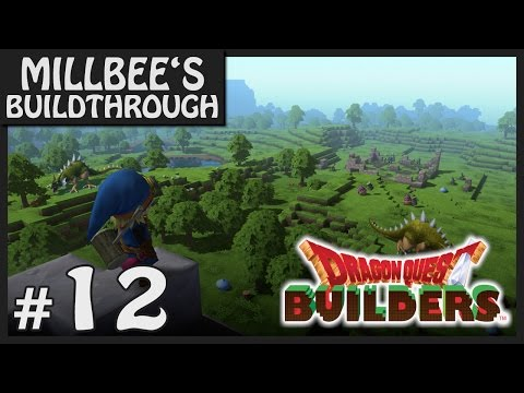 Millbee Rebuilds The World | Dragon Quest Builders - Part #12