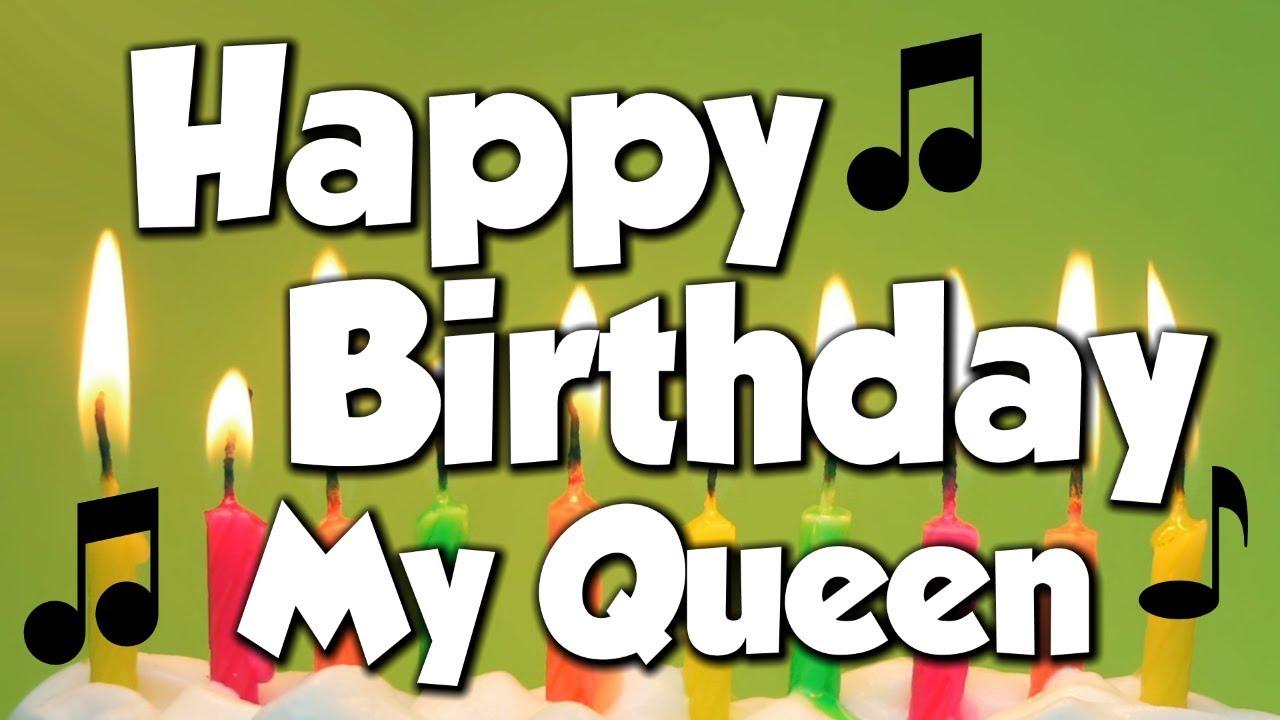 Happy Birthday My Queen A Happy Birthday Song Youtube