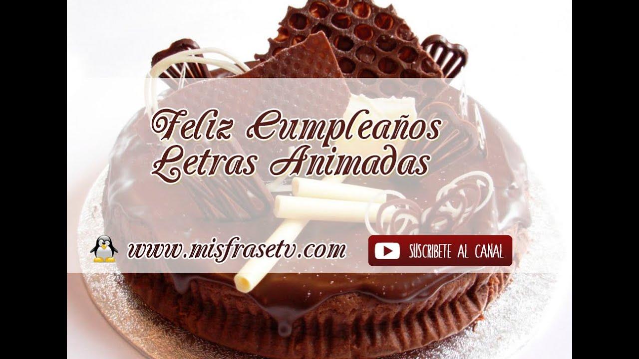 Feliz cumplea os con letras animadas youtube - Feliz cumpleanos letras ...