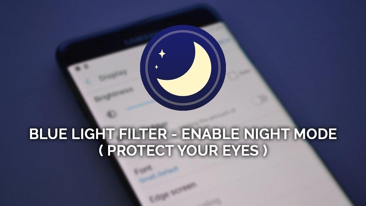 Blue Light Filter  Night Mode