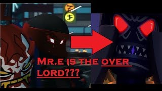 THE OVERLORD IS MR.E!!!!!