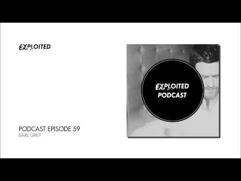 EXPLOITED PODCAST #59: Earl Grey