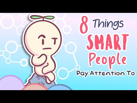 8 Things Only Smart People Pay Attention To