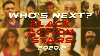 """Top Black Action Stars - """"Who's Next"""" (2020.2)"""