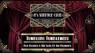 Roy Rogers & The Sons Of The Pioneers - Tumbling Tumbleweed
