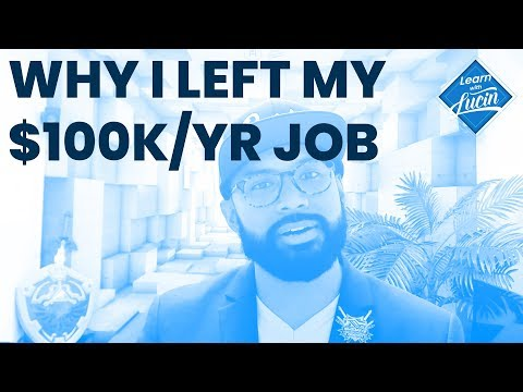 Why I Left My $100k/yr Job