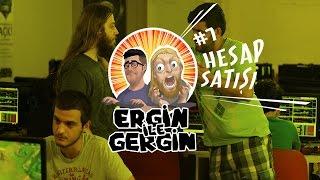Ergin ile Gergin Bölüm 7: Hesap satışı