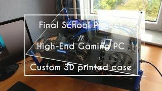 HIGH-END GAMING PC IN 3D PRINTED CASE (CUSTOM WATERCOOLING)