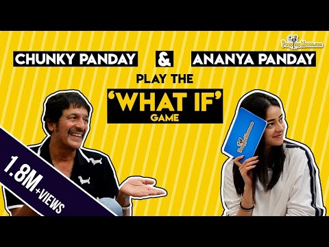 Chunky Panday and Ananya Panday play the 'What If' game Mp3