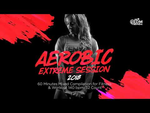 Aerobic Extreme Session (140 bpm/32 count)