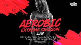 Aerobic Extreme Session 140 bpm 32 count