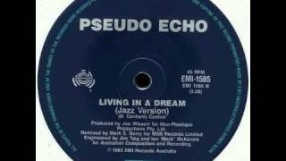 PSEUDO ECHO-LIVING IN A DREAM-JAZZ MIX