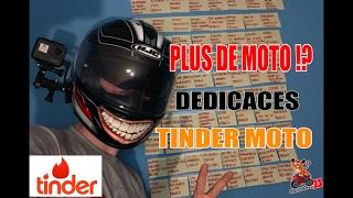 JE N'AI PLUS DE MOTO ! - DEDICACES - TINDER DE LA MOTO !