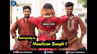 | DANCE CHOREOGRAPHY ON MUNDIYAN- BAAGHI 2 | BOLLYWOOD | TIGER SHROFF | DISHA PATANI | AHMED KHAN |
