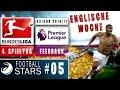 FOOTBALL-STARS #05 ● ENGLISCHE WOCHE |  BL - 4. SPIELTAG | PL - FEEDBACK |  SAISON 2016/17